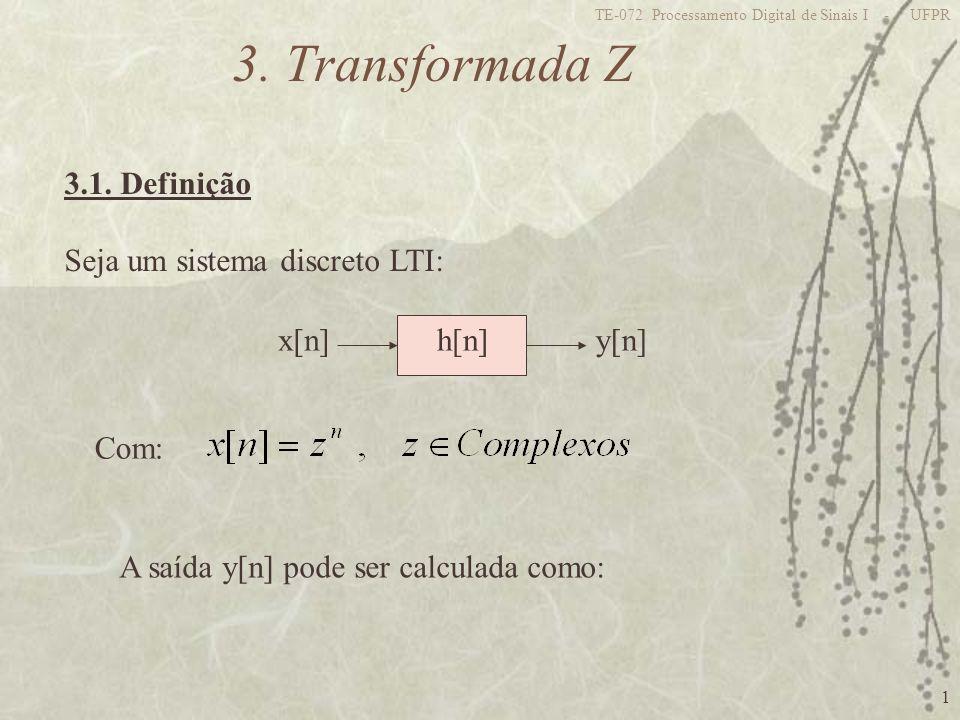 3. Transformada Z 3.1. Definição Seja um sistema discreto LTI: x[n]